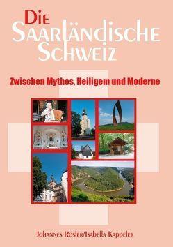 Die Saarländische Schweiz von Kappeler,  Isabella, Rösler,  Johannes