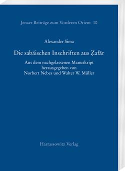 Die sabäischen Inschriften aus Ẓafār von Müller,  Walter W, Nebes,  Norbert, Sima,  Alexander