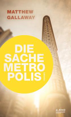 Die Sache Metropolis von Diesel,  Andreas, Gallaway,  Matthew