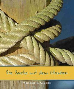 Die Sache mit dem Glauben von Weinrich,  Wolfgang H.