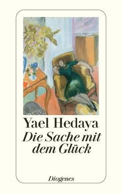 Die Sache mit dem Glück von Hedaya,  Yael, Melcer,  Ruth