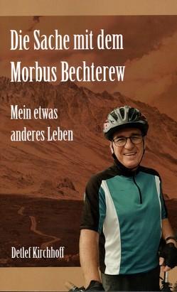 Die Sache mit dem Morbus Bechterew von Kirchhoff,  Detlef