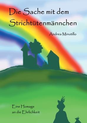 Die Sache mit dem Strichtütenmännchen von Minutillo,  Andrea