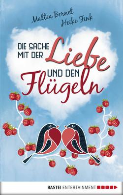 Die Sache mit der Liebe und den Flügeln von Bernet,  Mattea, Fink,  Heike