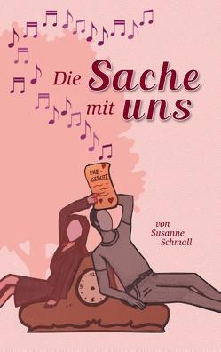 Die Sache mit uns von Schmall,  Susanne