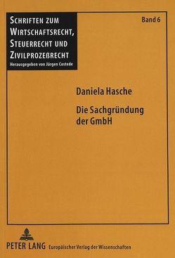 Die Sachgründung der GmbH von Hasche,  Daniela