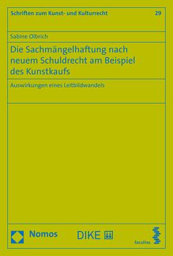 Die Sachmängelhaftung nach neuem Schuldrecht am Beispiel des Kunstkaufs von Olbrich,  Sabine