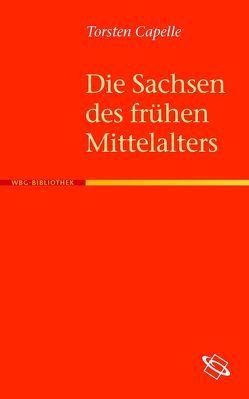 Die Sachsen des frühen Mittelalters von Capelle,  Torsten