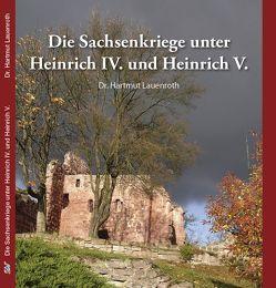 Die Sachsenkriege unter Heinrich IV. und Heinrich V. von Lauenroth,  Hartmut