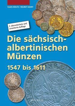 Die sächsisch-albertinischen Münzen 1547 – 1611 von Kahnt,  Helmut, Keilitz,  Claus