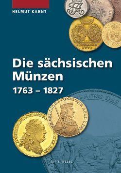 Die sächsischen Münzen 1763 – 1827 von Kahnt,  Helmut