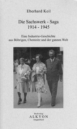 Die Sachswerk-Saga 1914-1945 von Keil,  Eberhard