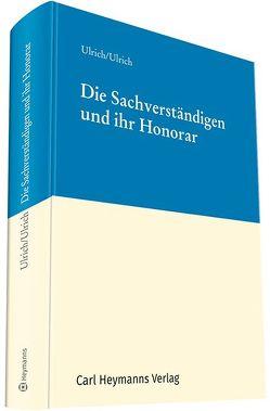 Die Sachverständigen und ihr Honorar von Ulrich,  Prof. Jürgen