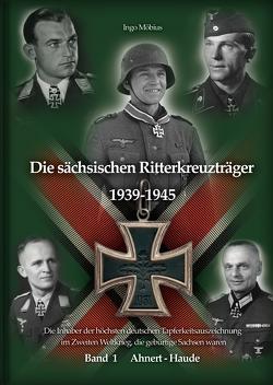 Die sächsischen Ritterkreuzträger 1939-1945 von Möbius,  Ingo