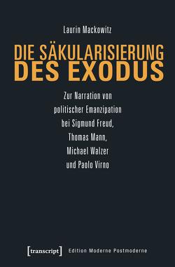Die Säkularisierung des Exodus von Mackowitz,  Laurin