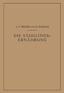 Die Säuglingsernährung von Meyer,  L.F., Nassau,  E.