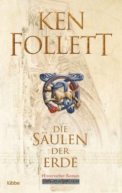 Die Säulen der Erde von Conrad,  Gabriele, Follett,  Ken, Lohmeyer,  Till R., Rost,  Christel