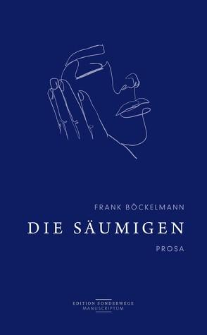 Die Säumigen von Böckelmann,  Frank