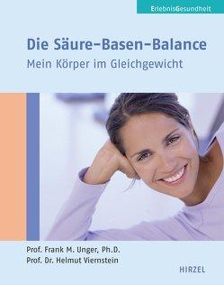 Die Säure-Basen-Balance von Unger,  Frank M., Viernstein,  Helmut