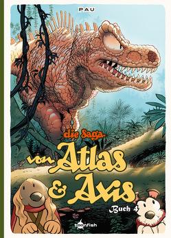 Die Saga von Atlas & Axis. Band 4 von Pau