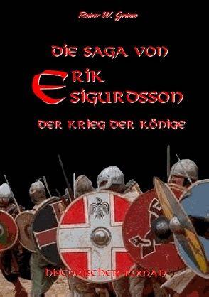 Die Saga von Erik Sigurdsson von Grimm,  Rainer W.
