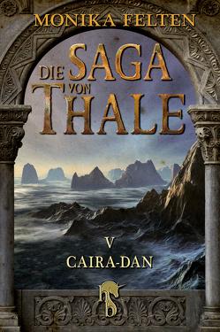 Die Saga von Thale von Felten,  Monika
