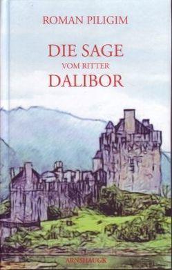 Die Sage vom Ritter Dalibor von Koshmanov,  Daniil, Lammla,  Uwe, Piligrim,  Roman