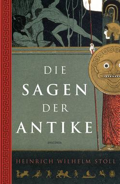 Die Sagen der Antike von Hackemann,  Matthias, Stoll,  Heinrich Wilhelm