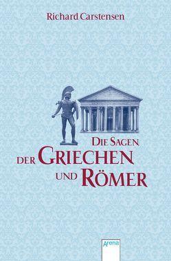 Die Sagen der Griechen und Römer von Carstensen,  Richard