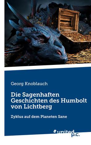 Die Sagenhaften Geschichten des Humbolt von Lichtberg von Knoblauch,  Georg