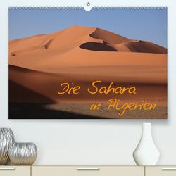 Die Sahara in Algerien / CH-Version (Premium, hochwertiger DIN A2 Wandkalender 2020, Kunstdruck in Hochglanz) von Brack,  Roland