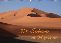 Die Sahara in Algerien / CH-Version (Wandkalender 2018 DIN A2 quer) von Brack,  Roland