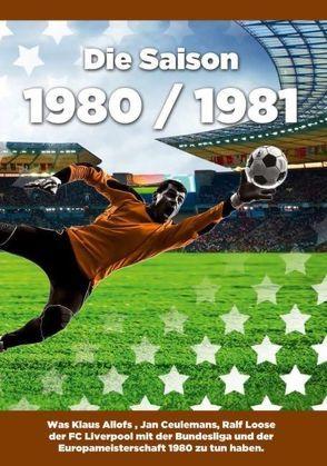 Die Saison 1980 / 1981 von Kohler,  Jens
