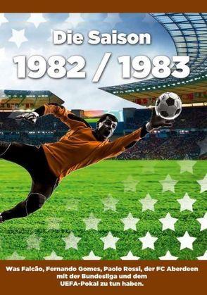 Die Saison 1982 / 1983 von Schwarz,  Sebastian
