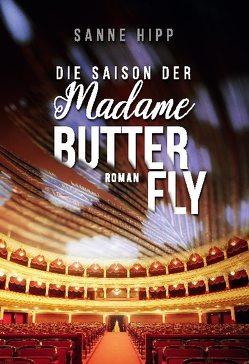 Die Saison der Madame Butterfly von Hipp,  Sanne