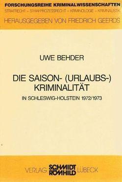 Die Saison-(Urlaubs-)Kriminalität in Schleswig-Holstein 1972/1973 von Behder,  Uwe