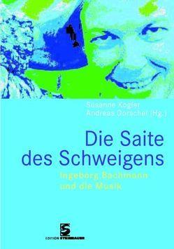Die Saite des Schweigens von Dorschel,  Andreas, Kogler,  Susanne