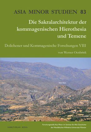 Die Sakralarchitektur der kommagenischen Hierothesia und Temene von Oenbrink,  Werner