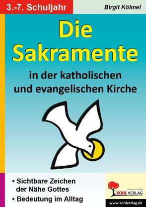 Die Sakramente in der katholischen und evangelischen Kirche von Kölmel,  Birgit