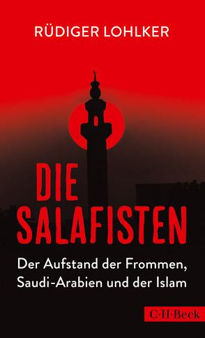 Die Salafisten von Lohlker,  Rüdiger