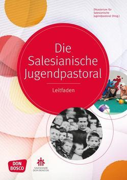 Die salesianische Jugendpastoral von Dikasterium für Salesianische Jugendpastoral