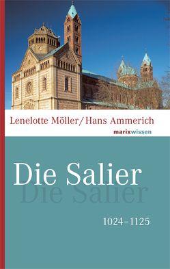 Die Salier von Ammerich,  Hans, Möller,  Lenelotte