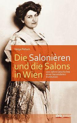 Die Salonièren und die Salons in Wien von Peham,  Helga