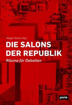 Die Salons der Republik von Kleine,  Holger