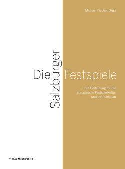 Die Salzburger Festspiele von Fischer,  Michael
