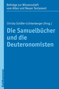 Die Samuelbücher und die Deuteronomisten von Dietrich,  Walter, Schäfer-Lichtenberger,  Christa