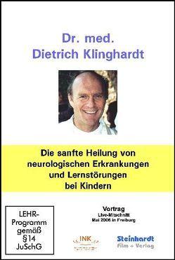 Die sanfte Heilung von neurologischen Erkrankungen und Lernstörungen bei Kindern von Klinghardt,  Dietrich