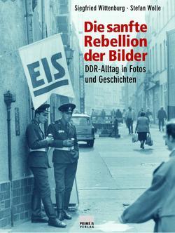 Die sanfte Rebellion der Bilder von Wittenburg,  Siegfried, Wolle,  Stefan