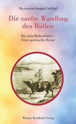 Die sanfte Wandlung des Bullen von Beck,  Ulrich, Bromley,  Michelle, Schlögl,  Irmgard