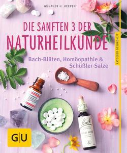 Die sanften 3 der Naturheilkunde von Heepen,  Günther H.